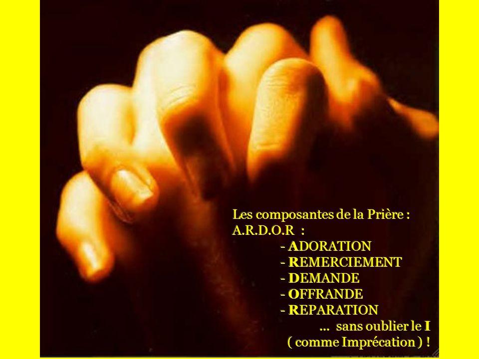 Les composantes de la Prière : A.R.D.O.R :