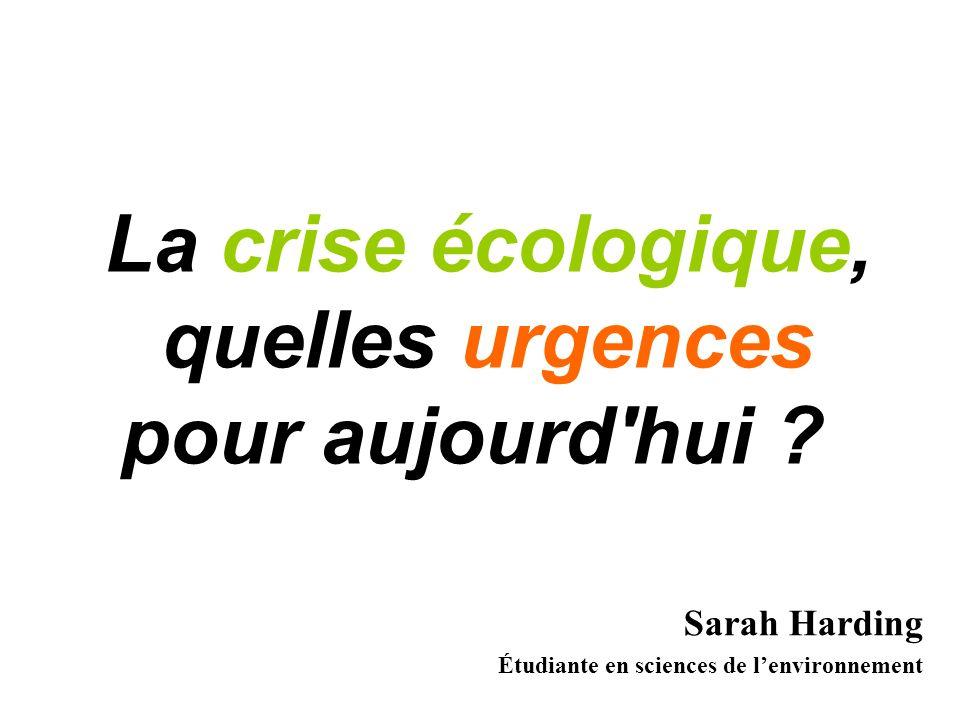La crise écologique, quelles urgences pour aujourd hui