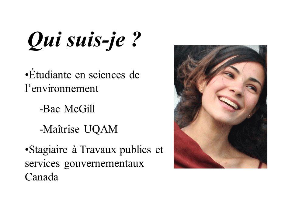 Qui suis-je Étudiante en sciences de l'environnement -Bac McGill