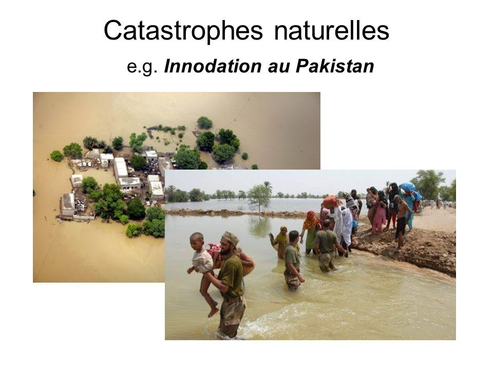 Catastrophes naturelles e.g. Innodation au Pakistan