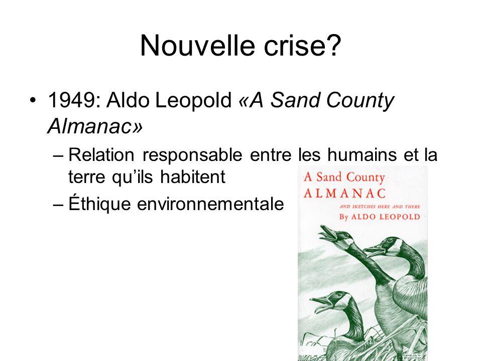 Nouvelle crise 1949: Aldo Leopold «A Sand County Almanac»