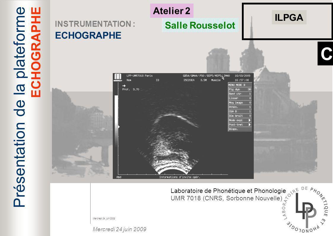 C Présentation de la plateforme ECHOGRAPHE Atelier 2 ILPGA