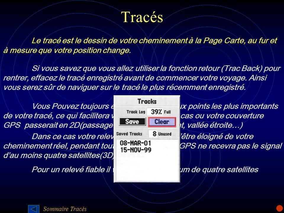 TracésLe tracé est le dessin de votre cheminement à la Page Carte, au fur et à mesure que votre position change.