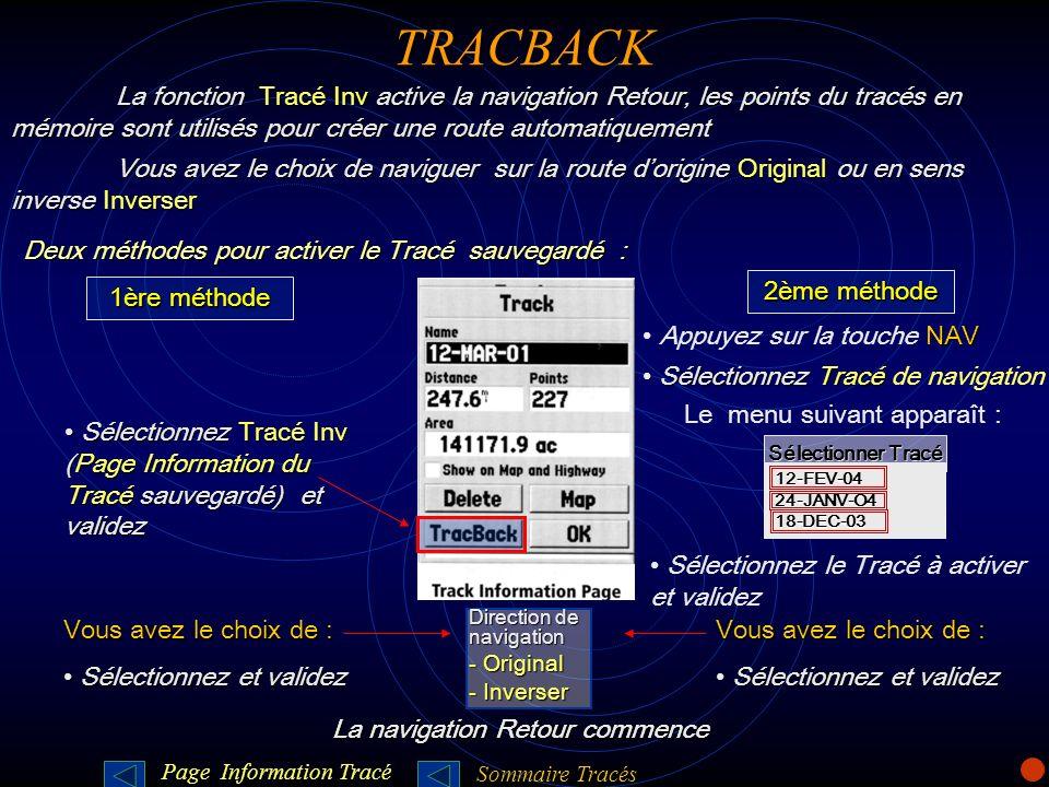 TRACBACK La fonction Tracé Inv active la navigation Retour, les points du tracés en mémoire sont utilisés pour créer une route automatiquement.