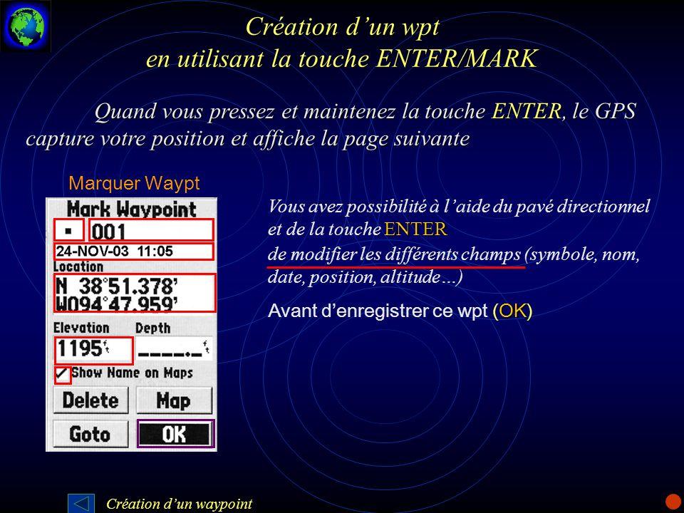 Création d'un wpt en utilisant la touche ENTER/MARK