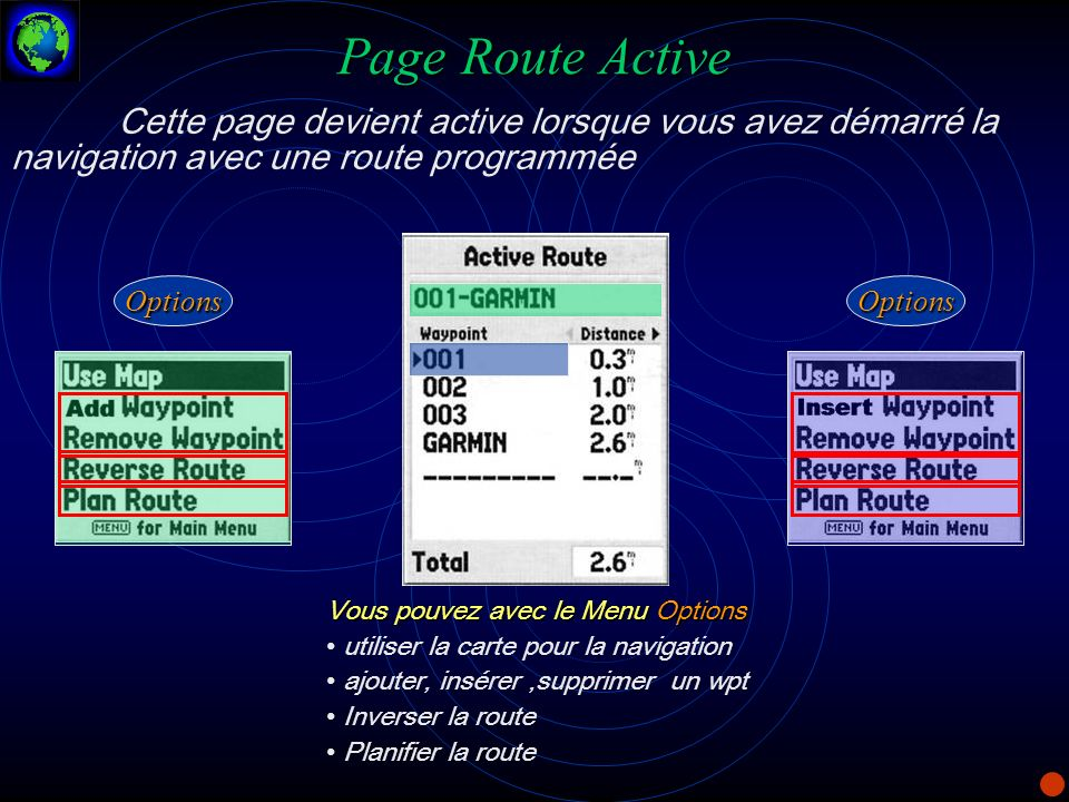 Page Route ActiveCette page devient active lorsque vous avez démarré la navigation avec une route programmée.