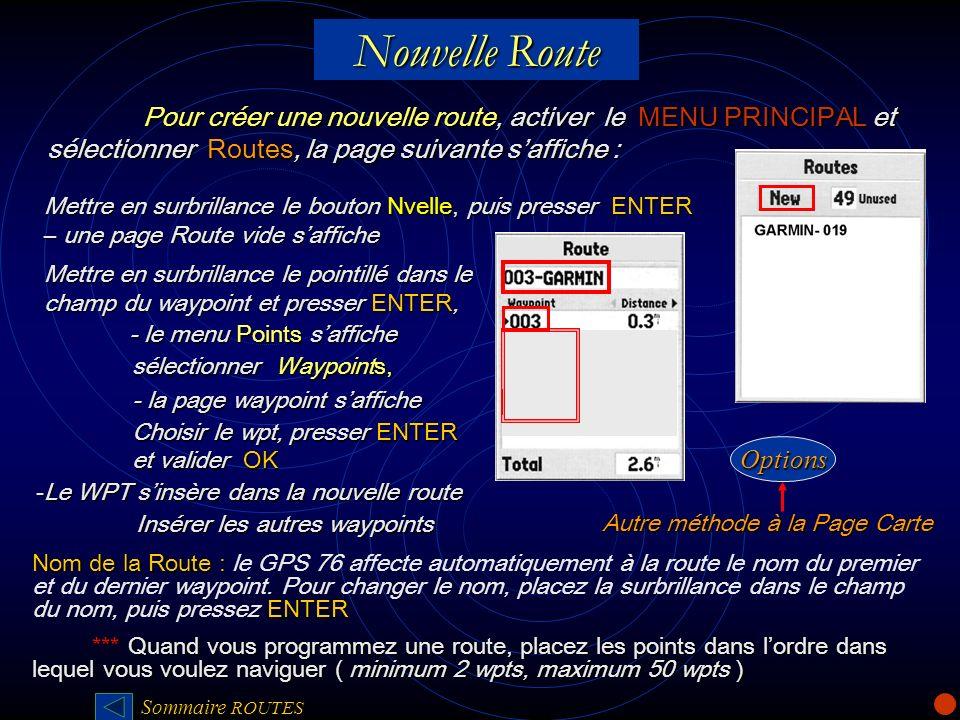 Nouvelle RoutePour créer une nouvelle route, activer le MENU PRINCIPAL et sélectionner Routes, la page suivante s'affiche :