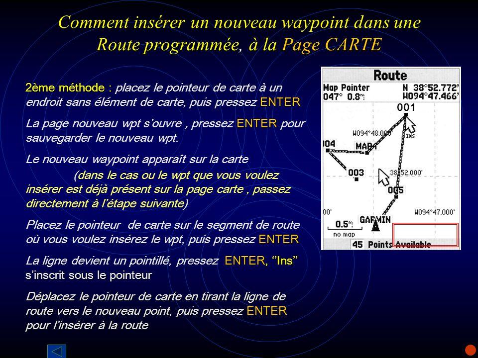 Comment insérer un nouveau waypoint dans une Route programmée, à la Page CARTE