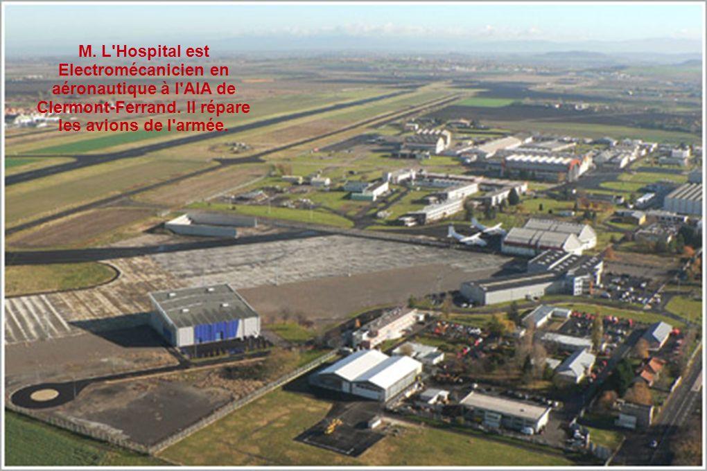 M. L Hospital est Electromécanicien en aéronautique à l AIA de Clermont-Ferrand.