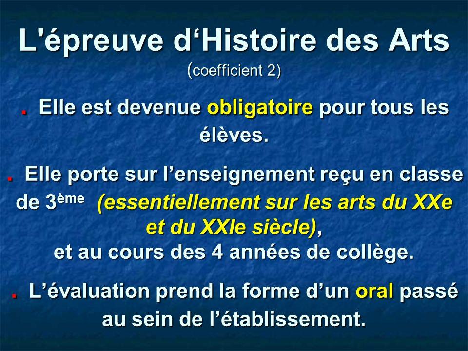 L épreuve d'Histoire des Arts (coefficient 2)