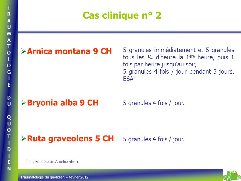 Cas clinique n° 2 Arnica montana 9 CH Bryonia alba 9 CH