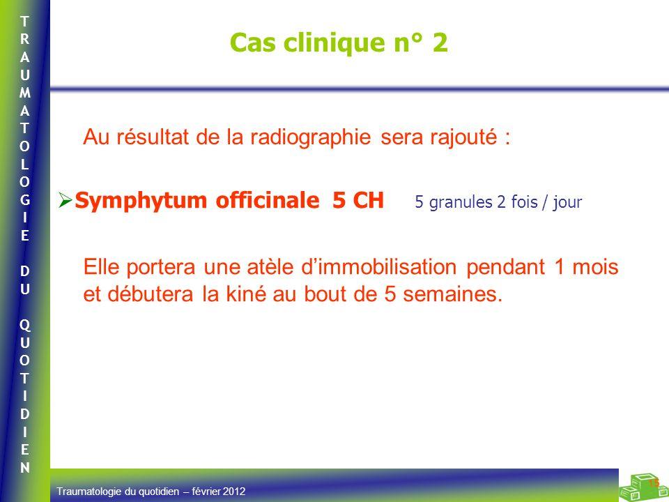 Cas clinique n° 2 Au résultat de la radiographie sera rajouté :