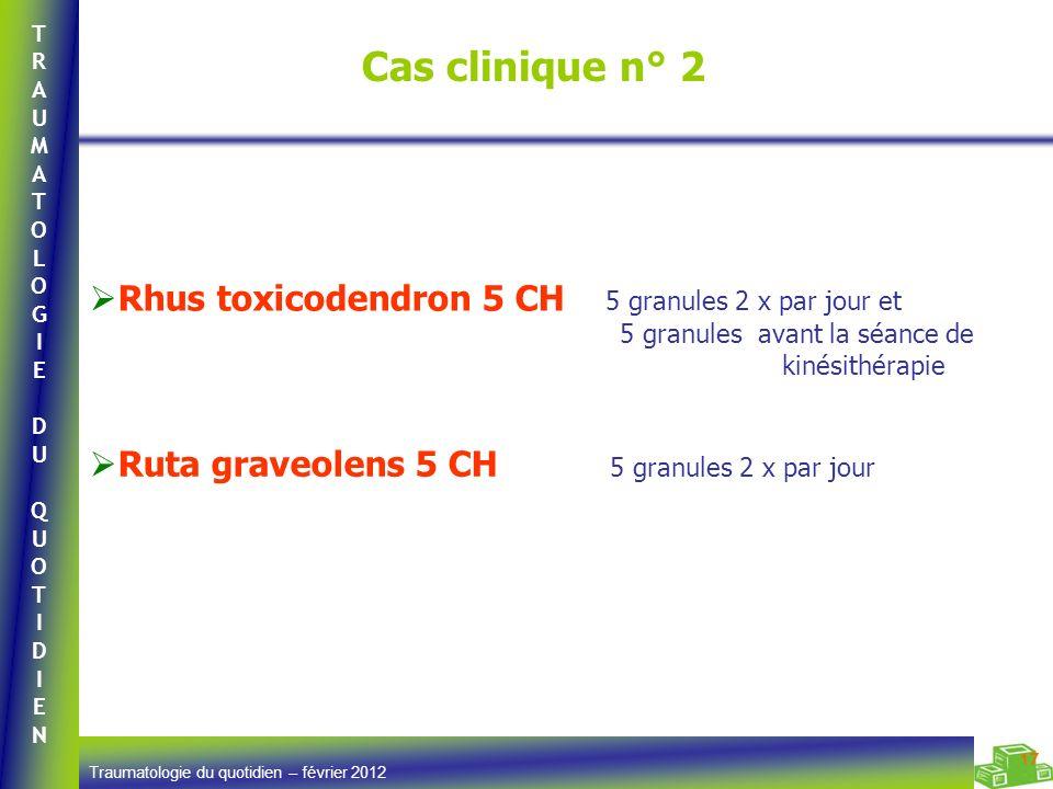 Cas clinique n° 2 Rhus toxicodendron 5 CH 5 granules 2 x par jour et