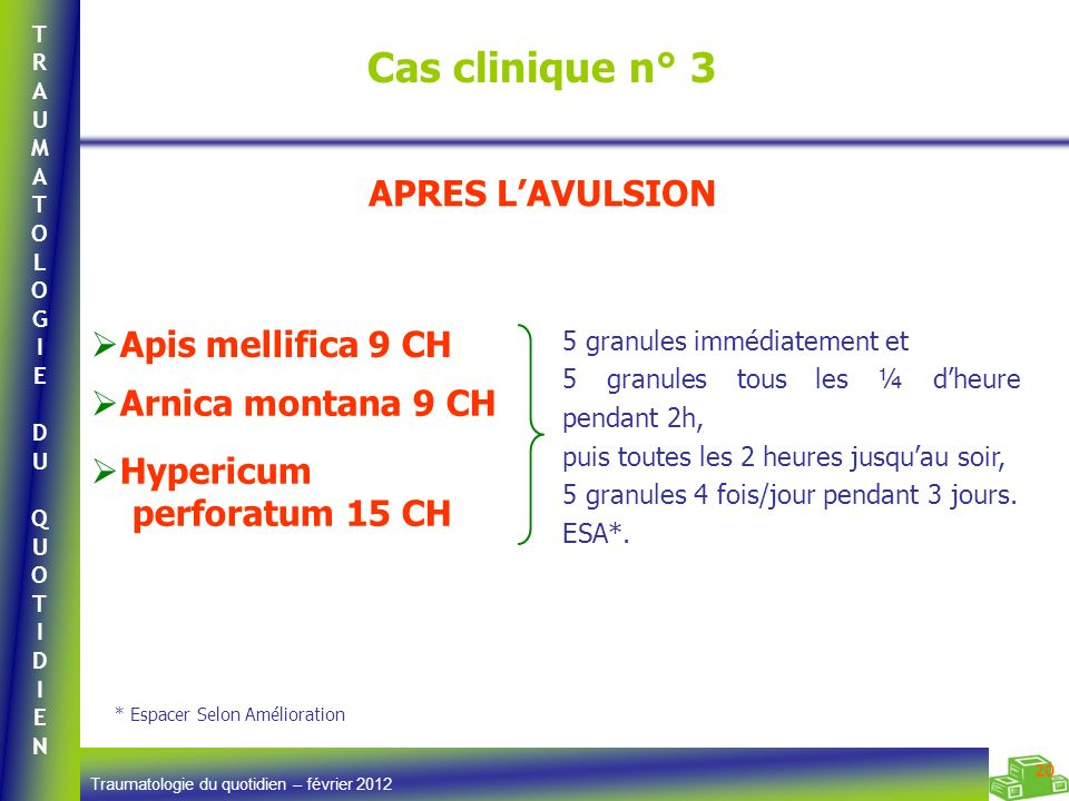 Cas clinique n° 3 APRES L'AVULSION Apis mellifica 9 CH