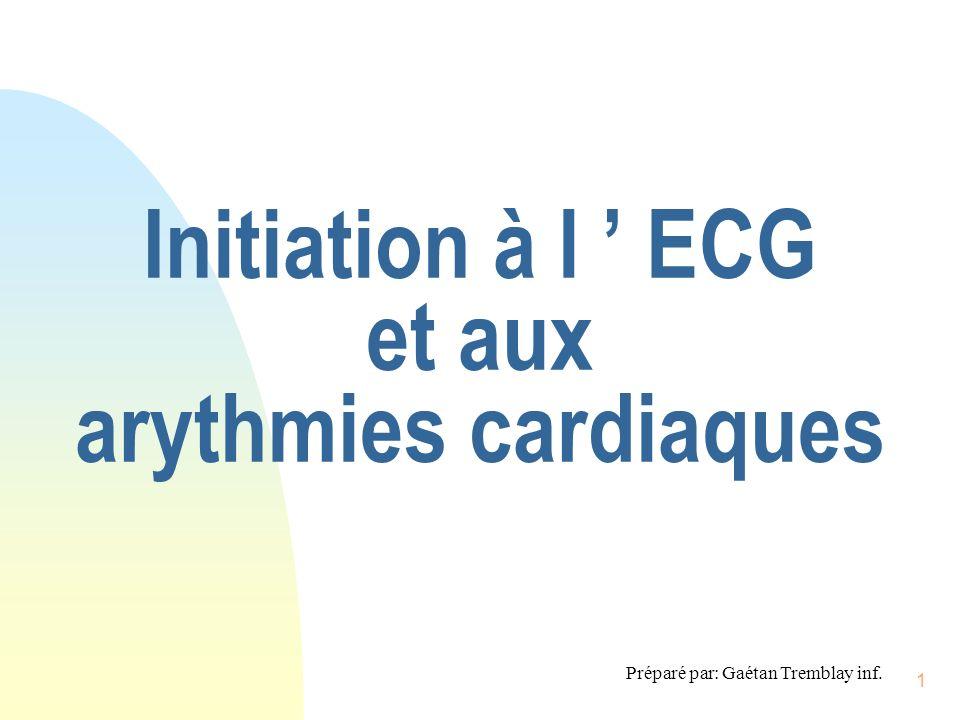Initiation à l ' ECG et aux arythmies cardiaques