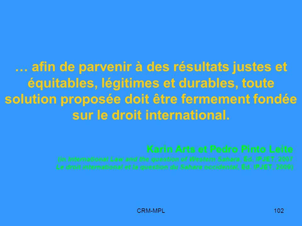 … afin de parvenir à des résultats justes et équitables, légitimes et durables, toute solution proposée doit être fermement fondée sur le droit international.