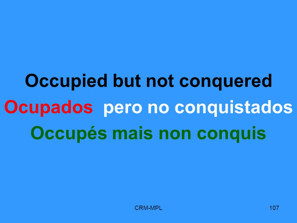 Occupied but not conquered Ocupados pero no conquistados