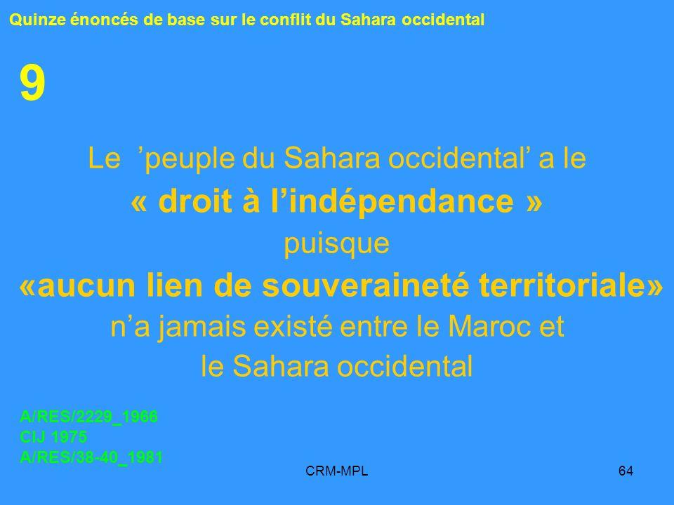 « droit à l'indépendance » «aucun lien de souveraineté territoriale»