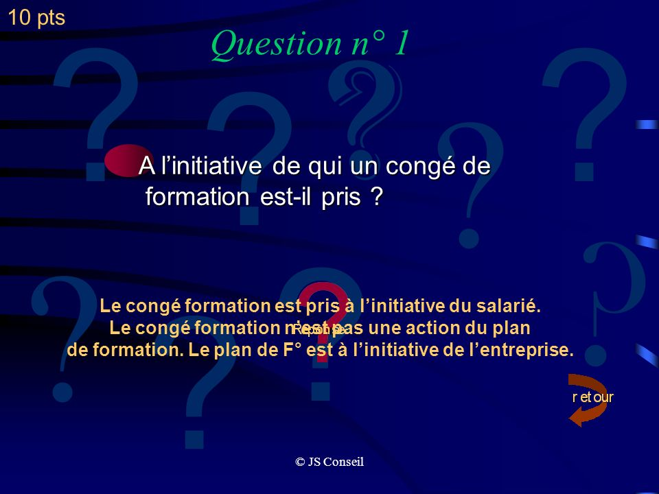 Question n° 1 A l'initiative de qui un congé de