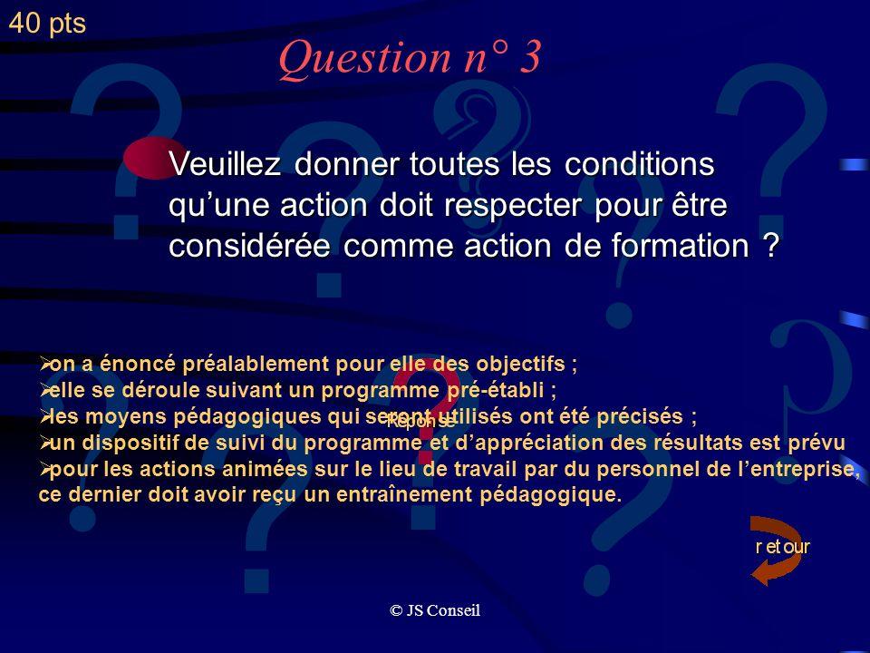 40 pts Question n° 3. Veuillez donner toutes les conditions. qu'une action doit respecter pour être.