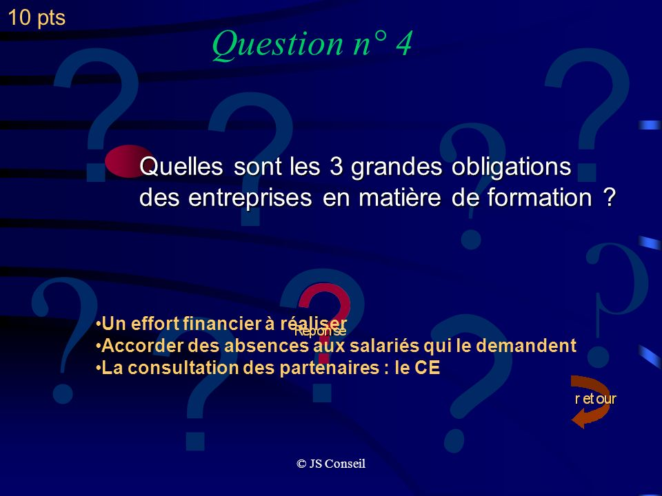 Question n° 4 Quelles sont les 3 grandes obligations