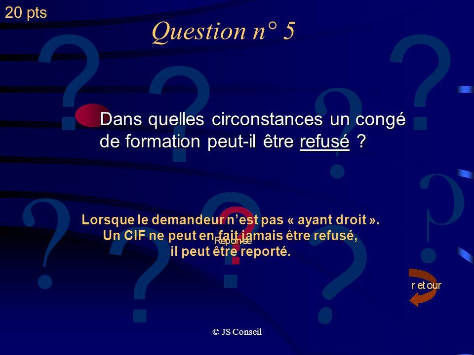 Question n° 5 Dans quelles circonstances un congé