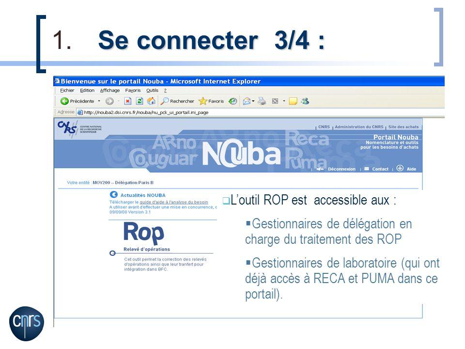 Se connecter 3/4 : L'outil ROP est accessible aux :
