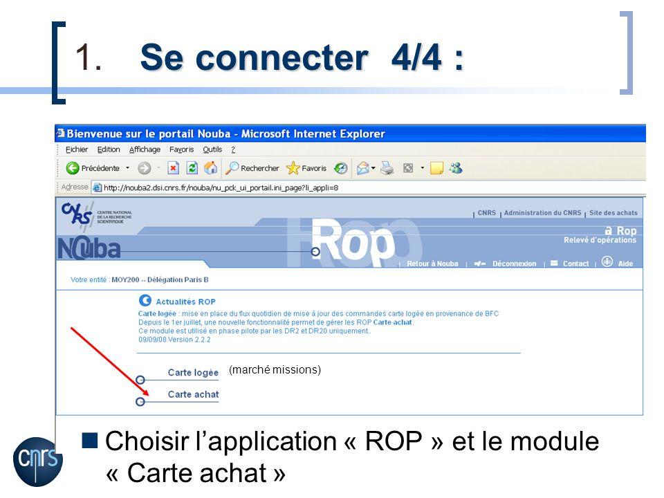 Se connecter 4/4 : (marché missions) Choisir l'application « ROP » et le module « Carte achat »