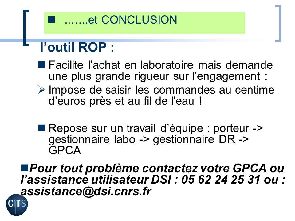 ..…..et CONCLUSION l'outil ROP : Facilite l'achat en laboratoire mais demande une plus grande rigueur sur l'engagement :