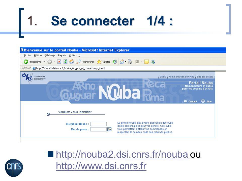 Se connecter 1/4 : http://nouba2.dsi.cnrs.fr/nouba ou http://www.dsi.cnrs.fr
