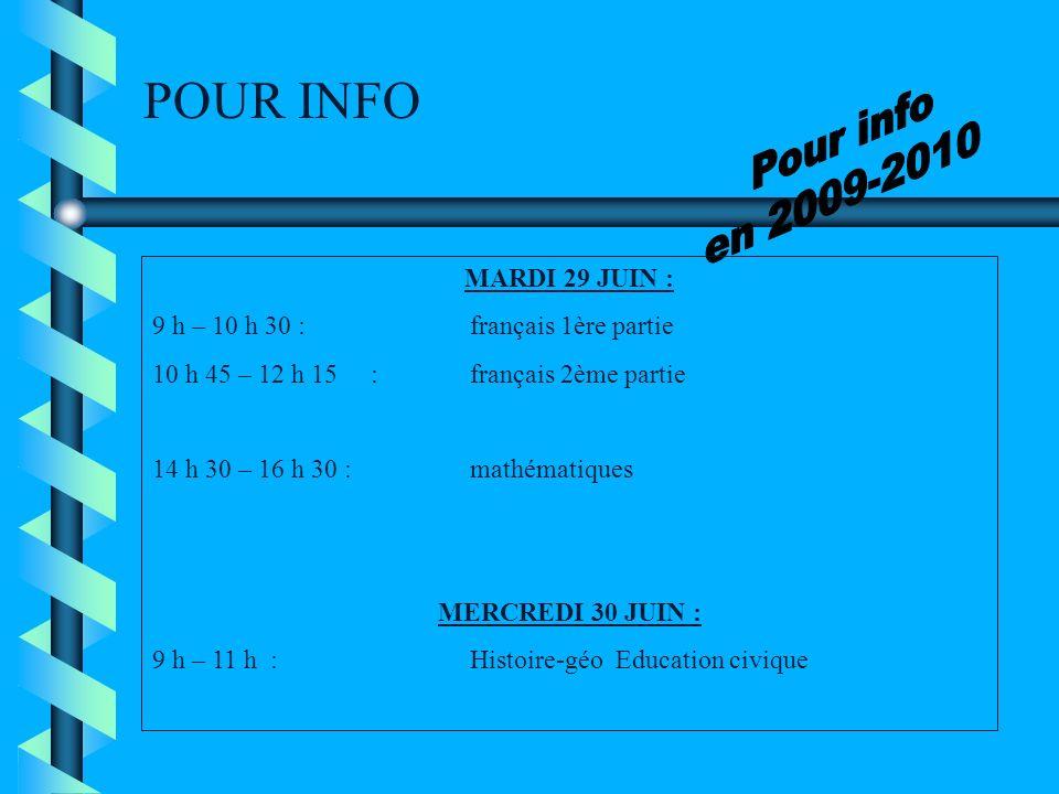 POUR INFO Pour info en 2009-2010 MARDI 29 JUIN :