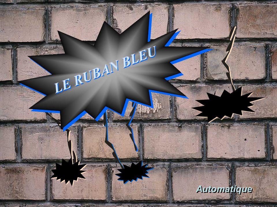 LE RUBAN BLEU Automatique