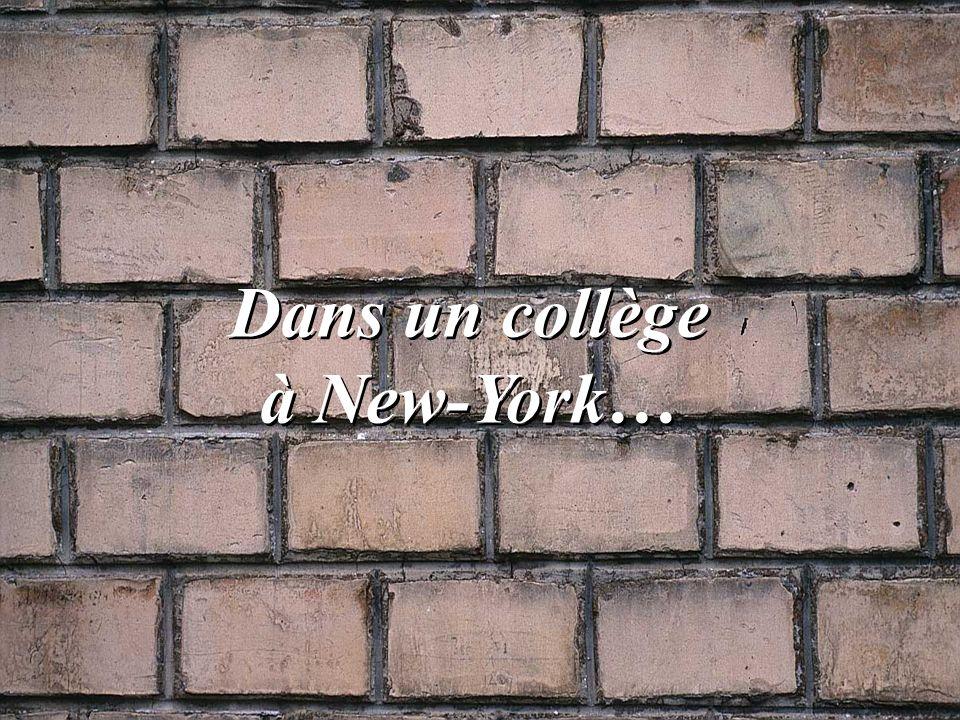 Dans un collège à New-York…