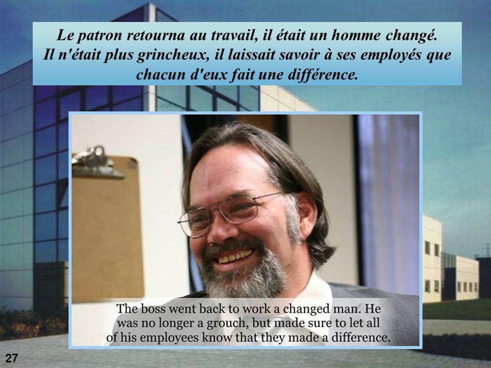 Le patron retourna au travail, il était un homme changé