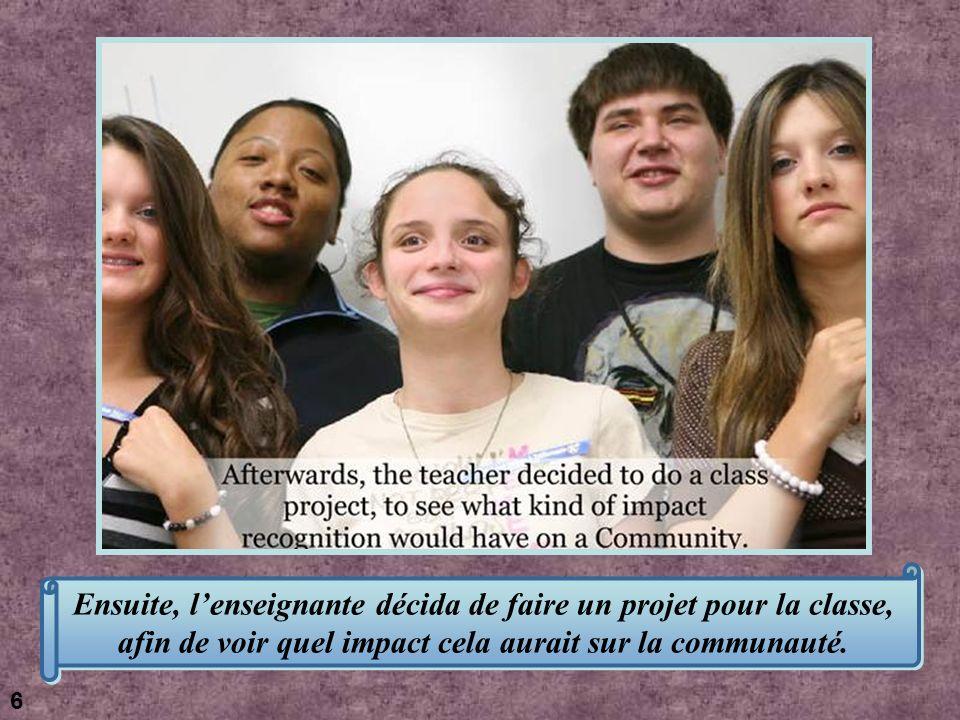 Ensuite, l'enseignante décida de faire un projet pour la classe, afin de voir quel impact cela aurait sur la communauté.