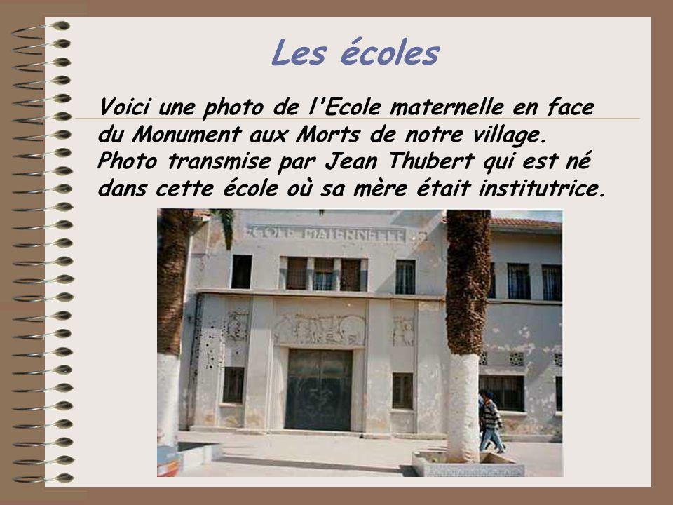 Les écoles Voici une photo de l Ecole maternelle en face du Monument aux Morts de notre village.