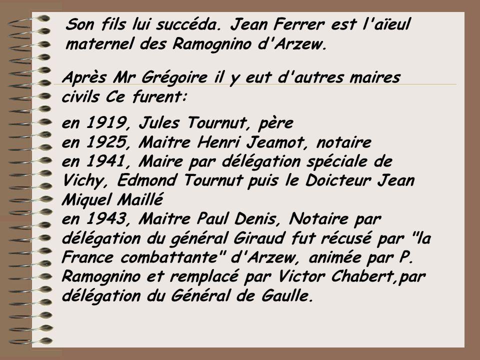 Son fils lui succéda. Jean Ferrer est l aïeul maternel des Ramognino d Arzew.