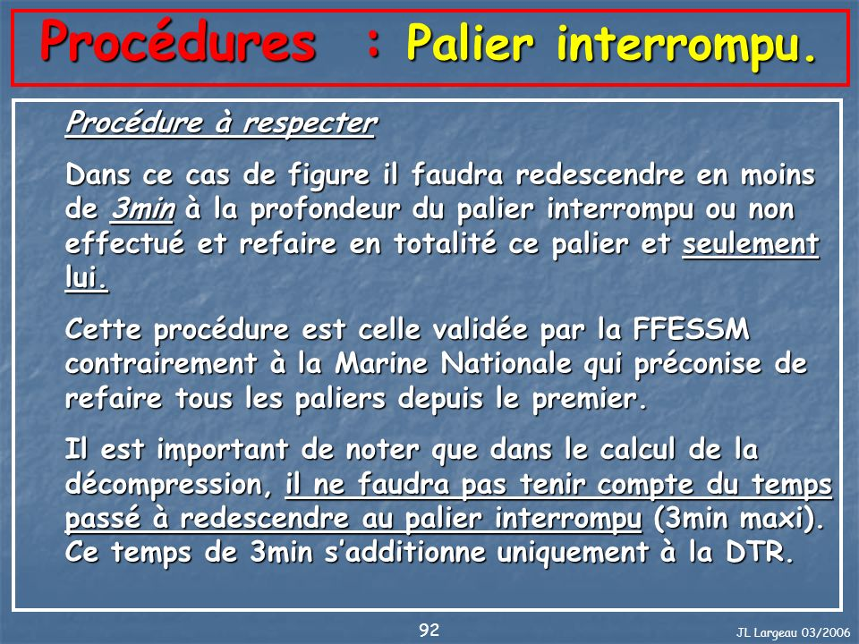 Procédures : Palier interrompu.