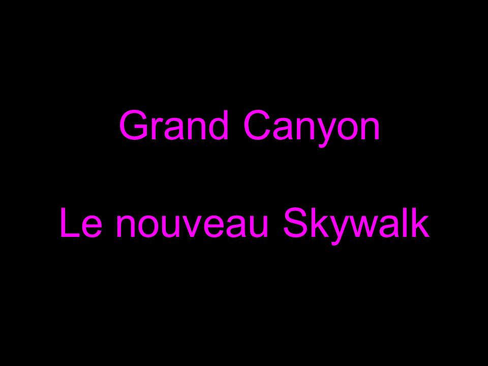 Grand Canyon Le nouveau Skywalk