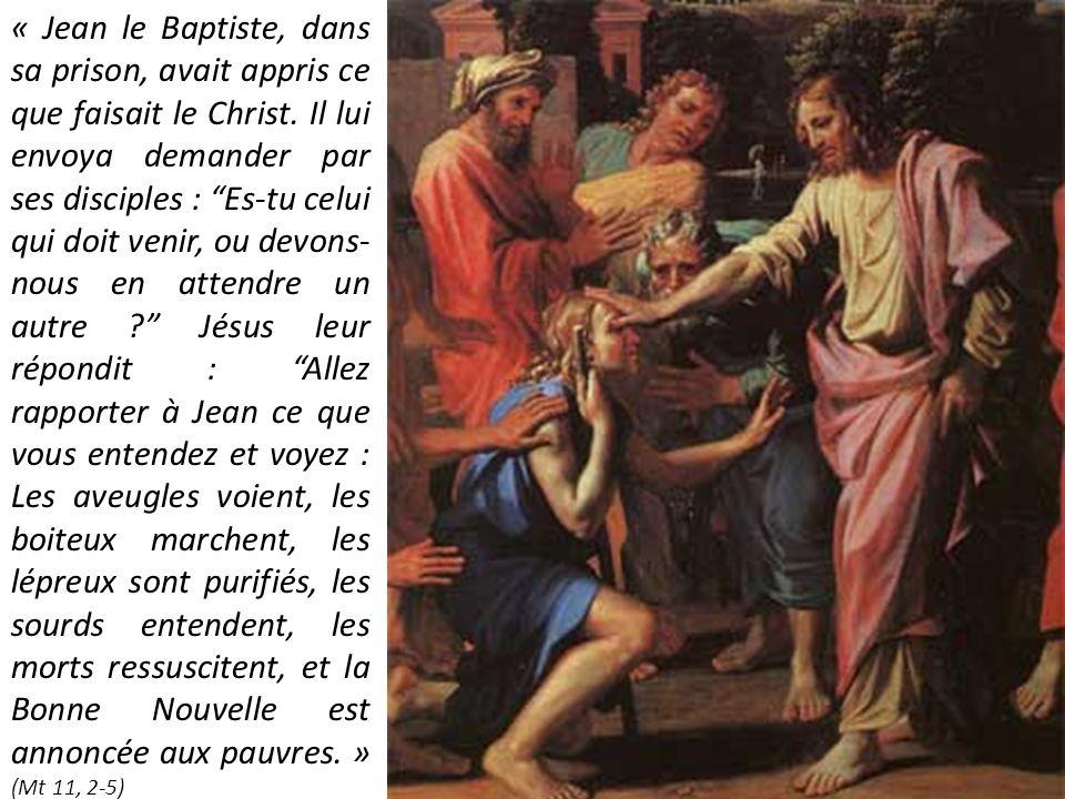 « Jean le Baptiste, dans sa prison, avait appris ce que faisait le Christ.