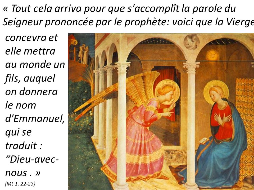 « Tout cela arriva pour que s accomplît la parole du Seigneur prononcée par le prophète: voici que la Vierge