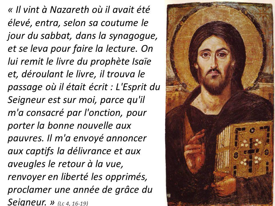 « Il vint à Nazareth où il avait été élevé, entra, selon sa coutume le jour du sabbat, dans la synagogue, et se leva pour faire la lecture.