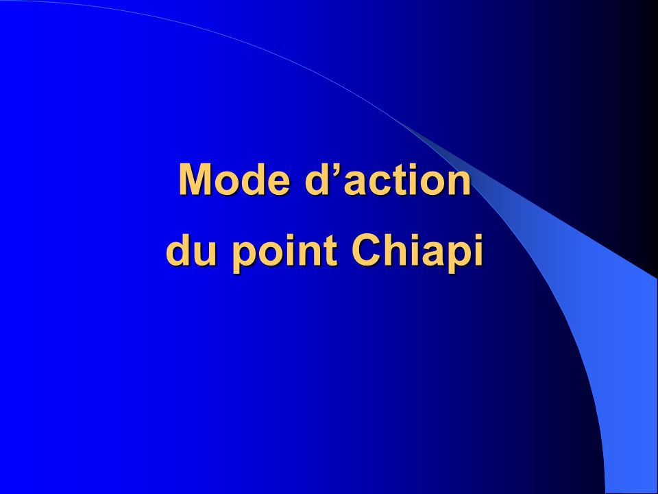 Mode d'action du point Chiapi