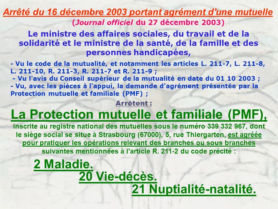 La Protection mutuelle et familiale (PMF),