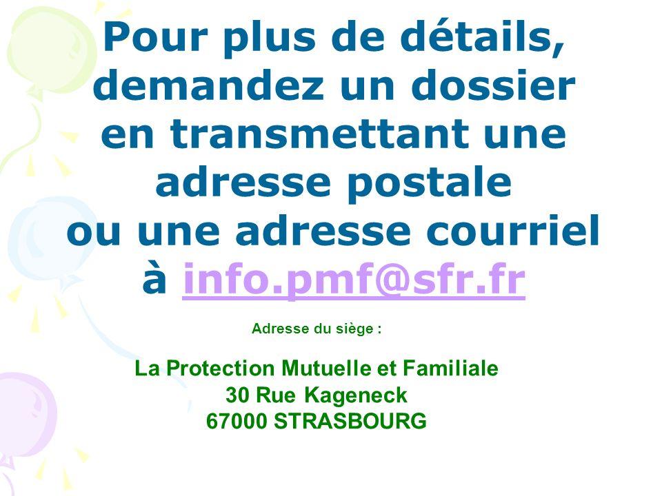 ou une adresse courriel La Protection Mutuelle et Familiale