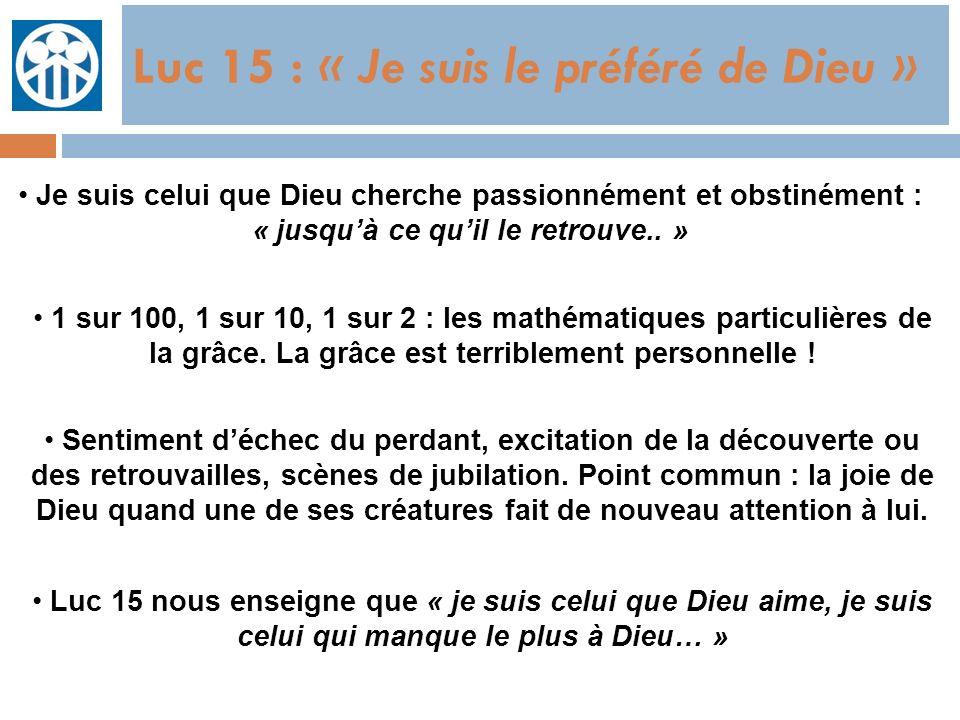 Luc 15 : « Je suis le préféré de Dieu »