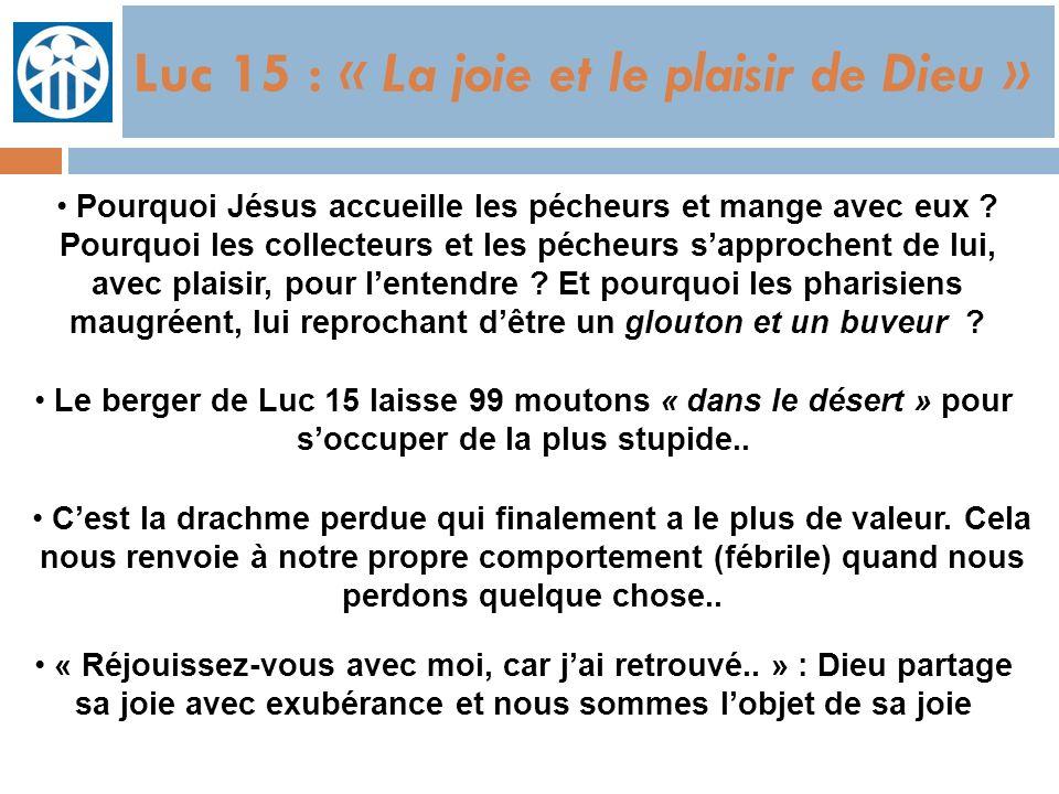 Luc 15 : « La joie et le plaisir de Dieu »