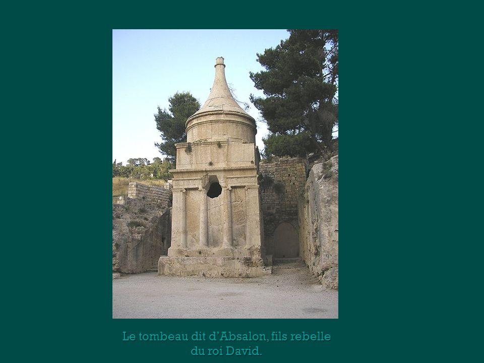 Le tombeau dit d'Absalon, fils rebelle du roi David.