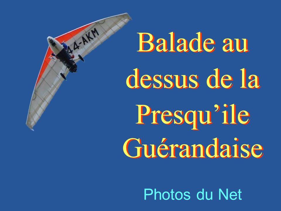 Balade au dessus de la Presqu'ile Guérandaise Photos du Net