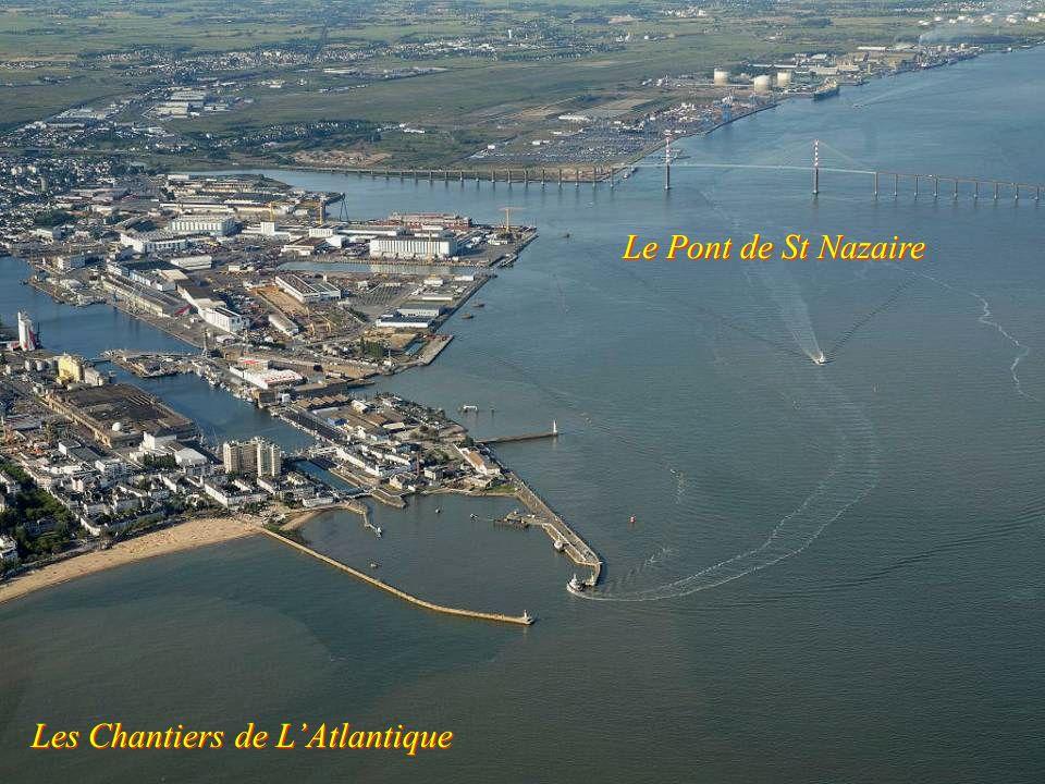 Le Pont de St Nazaire Les Chantiers de L'Atlantique